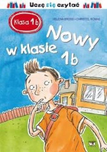 Okładka książki Klasa 1b. Nowy w klasie 1b