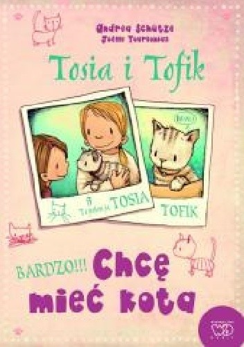 Okładka książki Tosia i Tofik. Chcę mieć kota