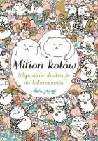 Milion kotów. Wspaniałe ilustracje do kolorowania