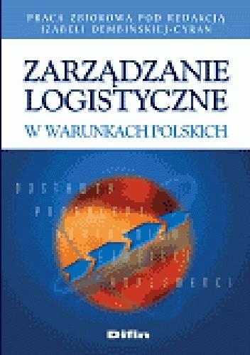 Okładka książki Zarządzanie logistyczne w warunkach polskich