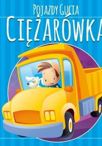 Okładka książki Pojazdy Gucia. Ciężarówka