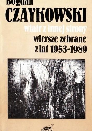 Okładka książki Wiatr z innej strony. Wiersze zebrane z lat 1953-1989