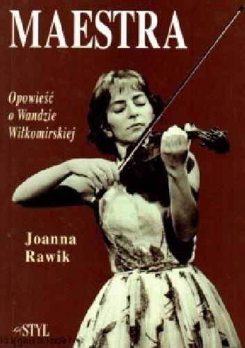 Okładka książki Maestra: Opowieść o Wandzie Wiłkomirskiej