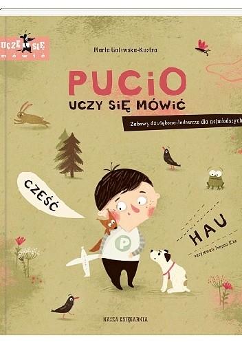 Okładka książki Pucio uczy się mówić. Zabawy dźwiękonaśladowcze dla najmłodszych