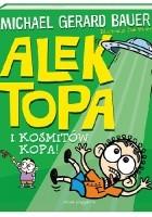 Alek Topa. I kosmitów kopa!