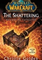 World od Warcraft: The Shattering. Prelude to Cataclysm
