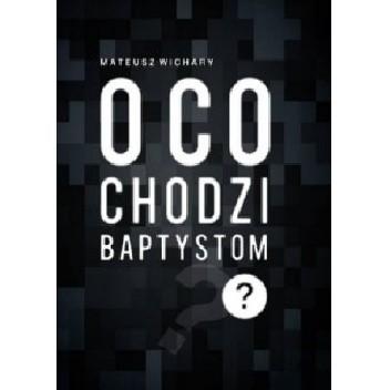 Okładka książki O co chodzi baptystom?