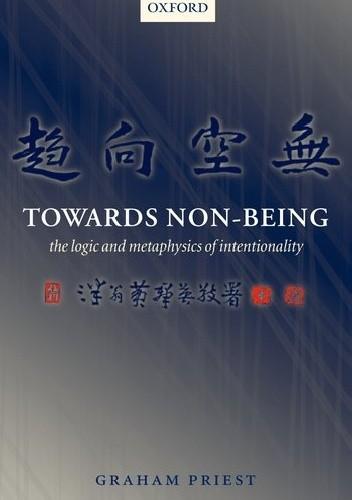 Okładka książki Towards Non-Being. The Logic and Metaphysics of Intentionality