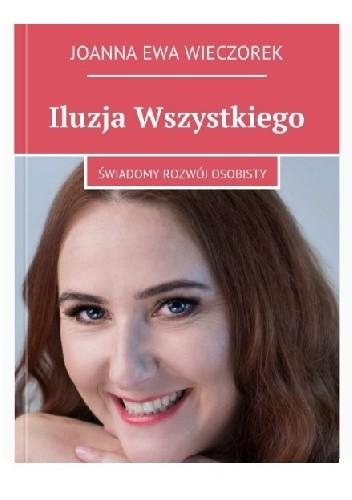 Okładka książki Iluzja Wszystkiego: Świadomy rozwój osobisty