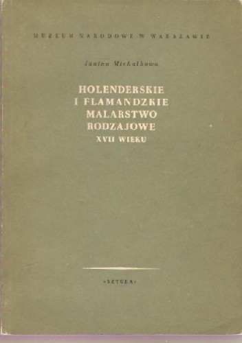 Okładka książki Holenderskie i flamandzkie malarstwo rodzajowe XVII wieku