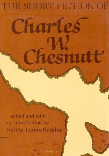 Okładka książki The Short Fiction of Charles W. Chesnutt