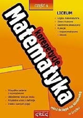 Okładka książki Matematyka. Korepetycje. Liceum. Część 1