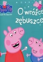 Peppa Pig. Opowieści na dobranoc. O wróżce zębuszce