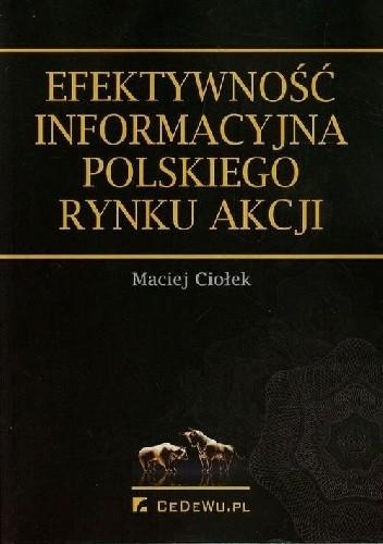Okładka książki Efektywnośc informacyjna polskiego rynku akcji