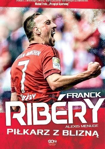 Okładka książki Franck Ribéry. Piłkarz z blizną