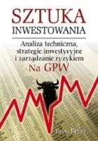 Sztuka inwestowania na GPW. Analiza techniczna, strategie inwestycyjne i zarządzanie ryzykiem