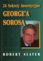 24 sekrety inwestycyjne George'a Sorosa