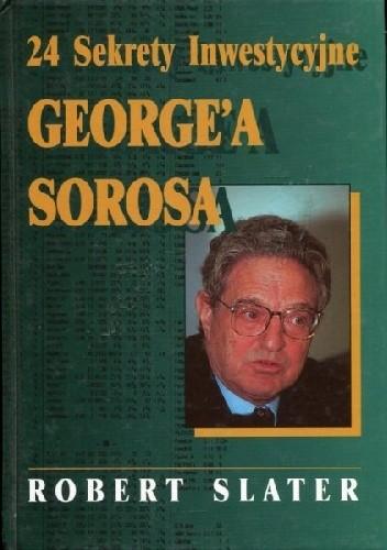 24 Sekrety Inwestycyjne George'a Sorosa - Robert Slater