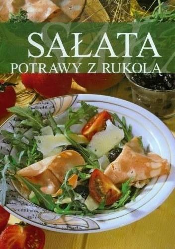 Okładka książki Sałata. Potrawy z Rukolą