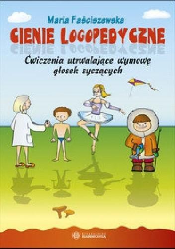 Okładka książki Cienie logopedyczne. Ćwiczenia utrwalające wymowę głosek syczących