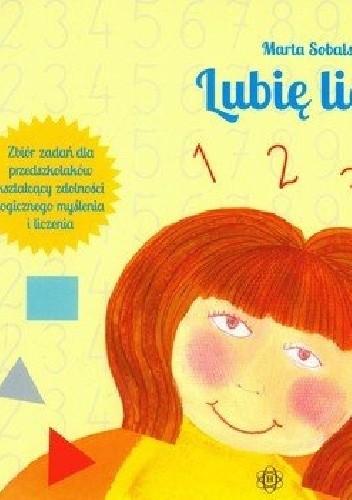 Okładka książki Lubię liczyć. Zbiór zadań dla przedszkolaków kształcący zdolności logicznego myślenia i liczenia