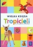 Wielka księga tropicieli. Roczne przygotowanie przedszkolne