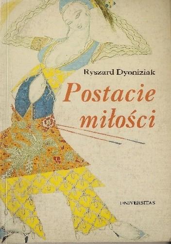 Okładka książki Postacie miłości. Przeobrażenia obyczajowe w Europie Zachodniej i w Polsce