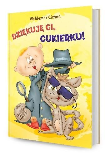 Okładka książki Dziękuję ci, Cukierku!