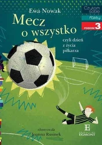 Okładka książki Mecz o wszystko czyli dzień z życia piłkarza