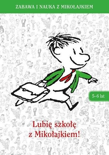 Okładka książki Lubię szkołę z Mikołajkiem! 5-6 lat