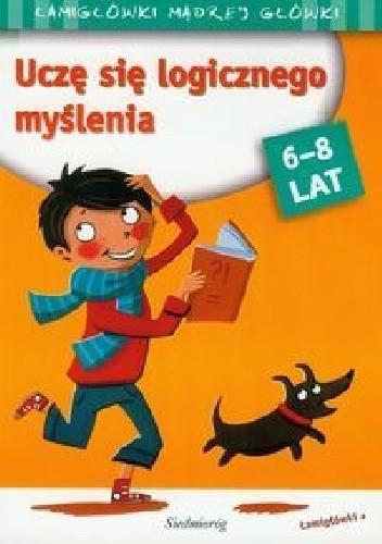 Okładka książki Uczę się logicznego myślenia. 6-8 lat