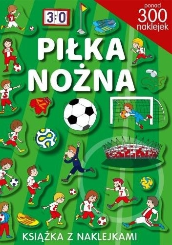 Okładka książki Piłka nożna. Książka z naklejkami