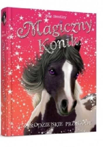 Okładka książki Magiczny konik. Czarodziejskie przygody