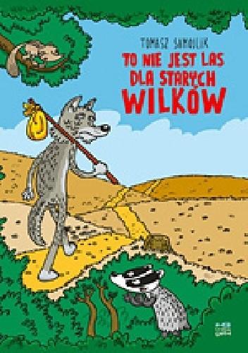 Okładka książki To nie jest las dla starych wilków
