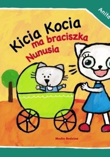 Okładka książki Kicia Kocia ma braciszka Nunusia