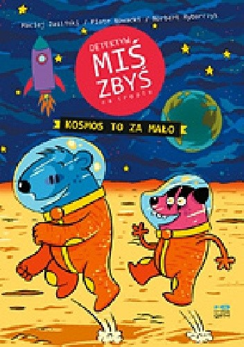 Okładka książki Detektyw Miś Zbyś na tropie: Kosmos to za mało