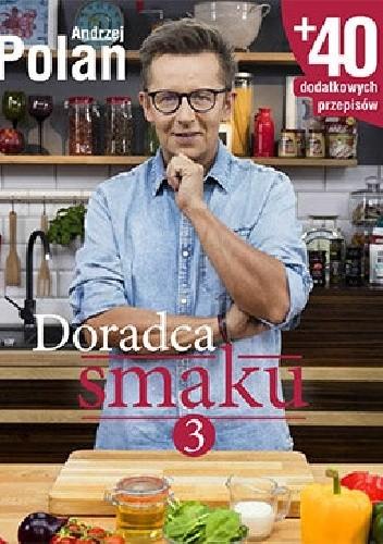 Doradca Smaku 3 Andrzej Polan 308159 Lubimyczytaćpl