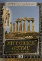 Mity Grecji i Rzymu. Tytani i bogowie