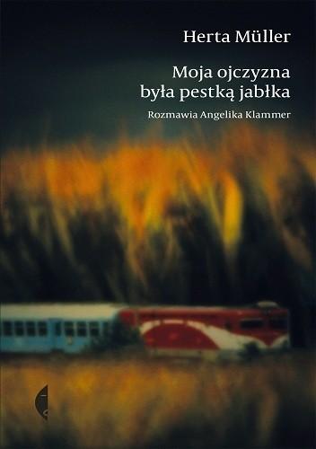 Okładka książki Moja ojczyzna była pestką jabłka. Rozmawia Angelika Klammer