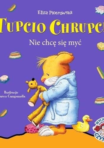 Okładka książki Tupcio Chrupcio. Nie chcę się myć