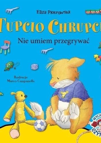 Okładka książki Tupcio Chrupcio. Nie umiem przegrywać