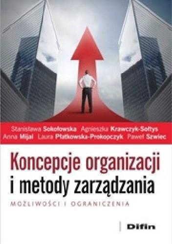 Okładka książki Koncepcje organizacji i metody zarządzania. Możliwości i ograniczenia