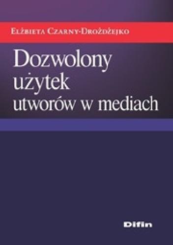 Okładka książki Dozwolony użytek utworów w mediach