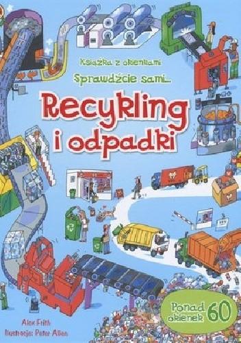 Okładka książki Recykling i odpadki. Książka z okienkami