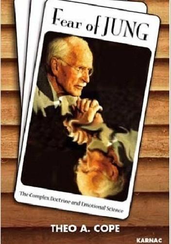Okładka książki Fear of Jung: Complex Doctrine and the Science of Emotions