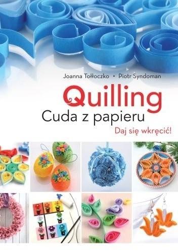 Okładka książki Quilling. Cuda z papieru
