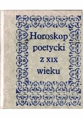 Okładka książki Horoskop poetycki z XIX wieku. Panu