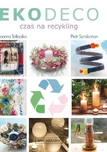 Okładka książki Eco deco. Czas na recykling