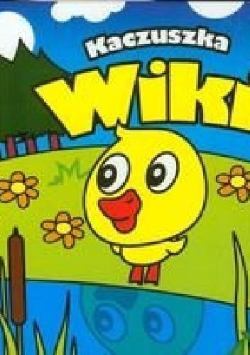 Okładka książki Kaczuszka Wiki. Mini zwierzątka
