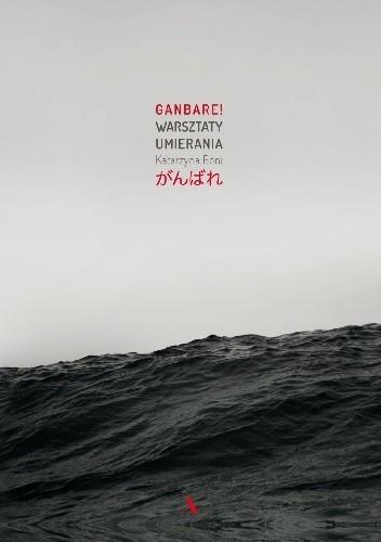 Okładka książki Ganbare! Warsztaty umierania
